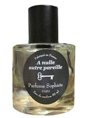 A Nulle Autre Pareille Parfums Sophiste