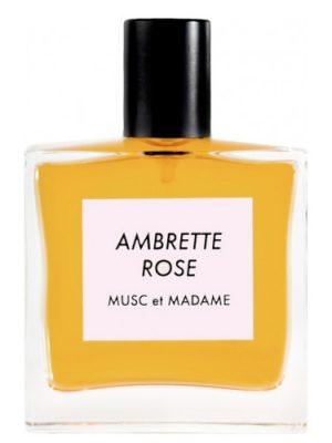 Ambrette Rose Musc et Madame
