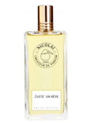 Juste un rêve Nicolai Parfumeur Createur