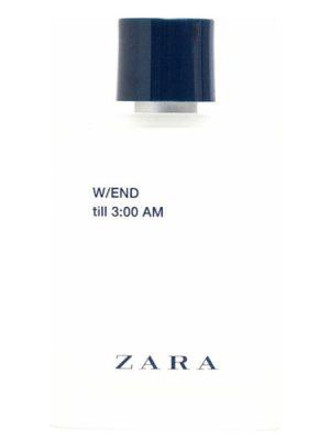 Zara W/END till 3:00 AM Zara